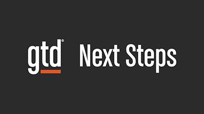 GTD Next Steps